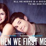 WHEN WE FIRST MET, nouvelle comédie romantique sur Netflix [Actus V.O.D.]