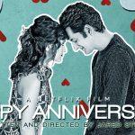 HAPPY ANNIVERSARY, la nouvelle comédie romantique de Netflix [Actus S.V.O.D.]
