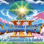 DRAGON QUEST XI LES COMBATTANTS DE LA DESTINÉE, date de sortie française [Actus Jeux Vidéo]