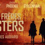 LES FRERES SISTERS, bande annonce du western américain de Jacques Audiard [Actus Ciné]