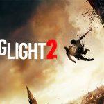 DYING LIGHT 2, un nouvel épisode plus abouti [Actus Jeux Vidéo]