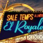 SALE TEMPS A L'HÔTEL EL ROYALE, bande annonce du nouveau Drew Goddard [Actus Ciné]