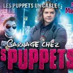 CARNAGE CHEZ LES PUPPETS, des marionnettes interdites aux enfants [Actus Ciné]