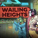 WAILING HEIGHTS, le jeu d'aventure comic book maintenant sur PS4 et Xbox One [Actus Jeux Vidéo]
