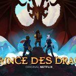 LE PRINCE DES DRAGONS, la nouvelle série du créateur d'Avatar Le Dernier Maitre de L'Air sur Netflix [Actus Série TV]