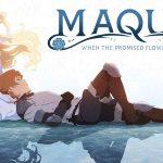 MAQUIA – WHEN THE PROMISED FLOWER BLOOMS, au cinéma pour un seul soir [Actus Ciné]
