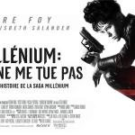 MILLENIUM : CE QUI NE ME TUE PAS, nouvelle adaptation américaine de la saga littéraire [Actus Ciné]