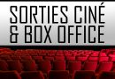 Sorties Ciné Et Box Office