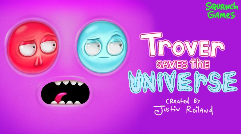 Trover Saves The World