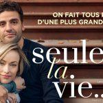 SEULE LA VIE…, le nouveau film du créateur de la série This Is Us [Actus Ciné]