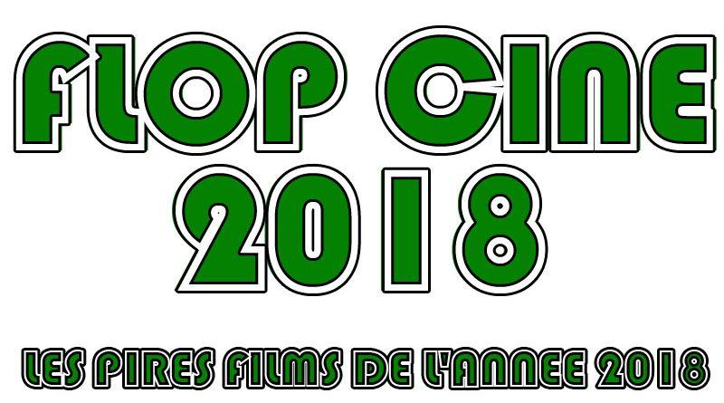 Flop Ciné 2018