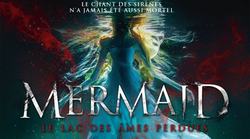 Mermaid : Le Lac Des Âmes Perdues