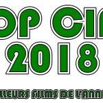 TOP CINÉ 2018, les meilleurs films de l'année