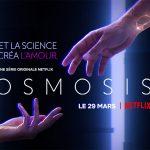 OSMOSIS, une série française de science fiction sur Netflix [Actus Séries TV]
