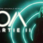 THE O.A. PARTIE II, maintenant sur Netflix [Actus Séries TV]