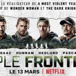 TRIPLE FRONTIÈRE, le nouveau blockbuster de Netflix [Actus S.V.O.D.]