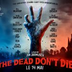 THE DEAD DON'T DIE de Jim Jarmusch [Critique Ciné]