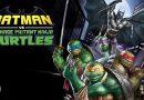 Batman Vs Teenage Mutant Ninja Turles
