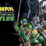 BATMAN VS. TEENAGE MUTANT NINJA TURTLES, le nouveau dessin animé D.C. Comics