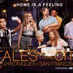 LES CHRONIQUES DE SAN FRANCISCO, la série de retour sur Netflix [Actus Séries TV]
