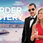 MURDER MYSTERY, les retrouvailles d'Adam Sandler et Jennifer Aniston sur Netflix [Actus S.V.O.D.]