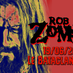 ROB ZOMBIE – LE BATACLAN, PARIS – 19/06/2019 [Chronique Concert]