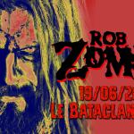 ROB ZOMBIE – LE BATACLAN, PARIS – 19/06/2019 [Chronique Concert]
