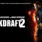 BACKDRAFT 2, la suite dix huit ans plus tard [Actus Blu-Ray et DVD]