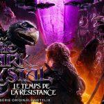 DARK CRYSTAL : LE TEMPS DE LA RÉSISTANCE, un prequel du film culte en série sur Netflix [Actus Séries TV]