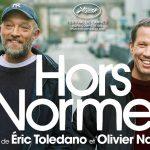 HORS NORMES de Éric Toledano et Olivier Nakache [Critique Ciné]