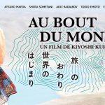 AU BOUT DU MONDE, le nouveau film de Kyoshi Kurosawa [Actus Ciné]