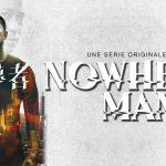 NOWHERE MAN, la première série en mandarin sur Netflix [Actus Séries TV]