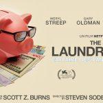 THE LAUNDROMAT, le nouveau film de Steven Soderbergh en exclusivité sur Netflix [Actus S.V.O.D.]