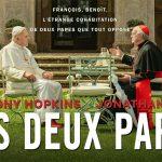 LES DEUX PAPES, le nouveau film événement sur Netflix [Actus S.V.O.D.]