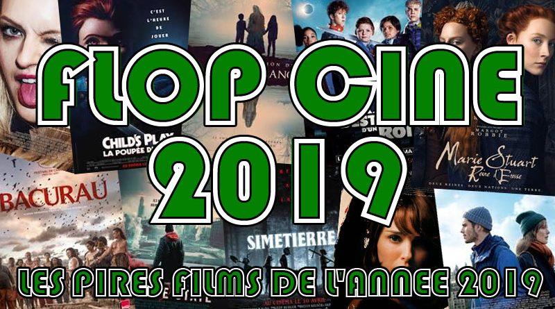 Flop Ciné 2019