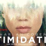 INTIMIDATION, le livre d'Harlan Coben adapté sur Netflix [Actus Séries TV]