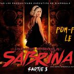 LES NOUVELLES AVENTURES DE SABRINA, la troisième partie arrive sur Netflix [Actus Séries TV]