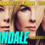 SCANDALE, le premier film sur le mouvement #MeToo [Actus Ciné]