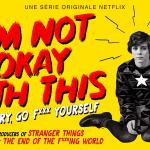 I AM NOT OKAY WITH THIS, la nouvelle série du créateur de The End Of The F***ing World sur Netflix [Actus Série TV]
