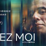 CHEZ MOI, le nouveau thriller espagnol sur Netflix [Actus S.V.O.D.]