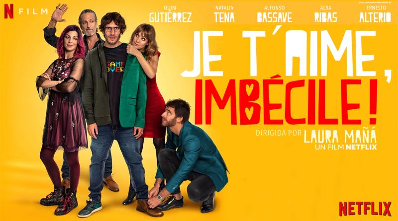 Je T'Aime Imbécile ! - Netflix