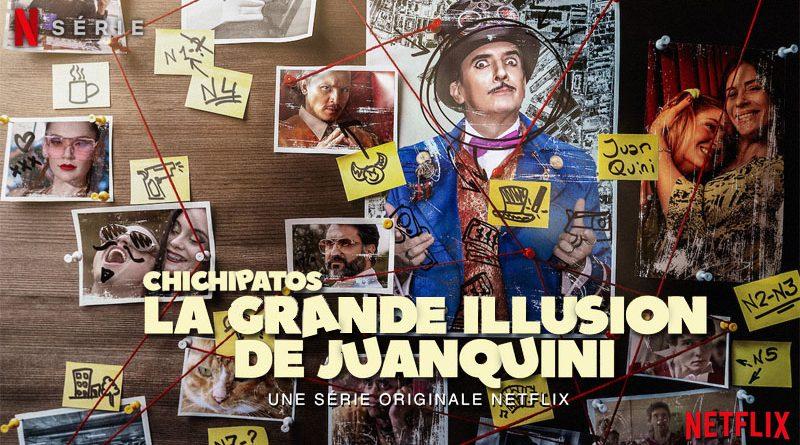 Chichipatos - La Grande Illusion de Juanquini - Netflix