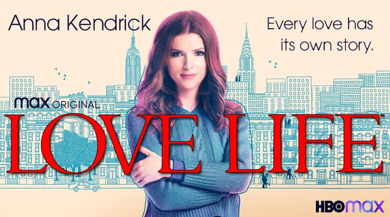 LOVE LIFE, la nouvelle série d'Anna Kendrick sur HBO Max [Actus ...