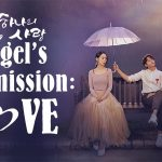 ANGEL'S LAST MISSION : LOVE, le drama romantique sur Netflix [Actus Séries TV]