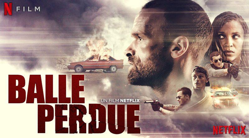 Balle Perdue - Netflix