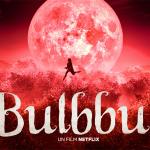 BULBBUL, un conte horrifique indien sur Netflix [Actus S.V.O.D.]