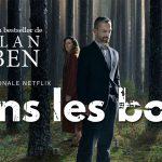 DANS LES BOIS, le bestseller d'Harlan Coben adapté sur Netflix [Actus Séries TV]