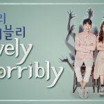 LOVELY HORRIBLY, un drama fantastique délirant sur Netflix [Actus Séries TV]