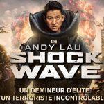 SHOCK WAVE, le nouveau Andy Lau  en Blu-Ray et DVD [Actus Blu-Ray et DVD]