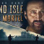 GRAND ISLE : PIÈGE MORTEL, le nouveau Nicolas Cage en DVD [Actus DVD]
